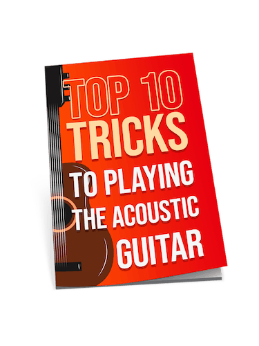 Top 10 Tricks to Playing The Acoustic Guitar